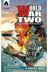 World War Two- Volume 1: Against The Rising Sun Kindle Edition