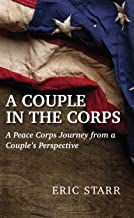 A Couple in the Corps: A Peace Corps Journey From A Couple's Perspective