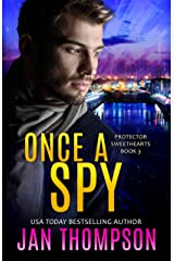 Once a Spy: A Christian Romantic Suspense (Protector Sweethearts Book 3) Kindle Edition