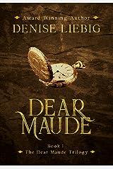 Dear Maude (The Dear Maude Trilogy Book 1) Kindle Edition