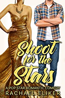 Shoot for the Stars (Pop Stars Romantic Comedy Book 4)
