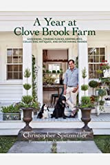 A Year at Clove Brook Farm: Gardening, Tending Flocks, Keeping Bees, Collecting Antiques, and Entertaining Friends Hardcover
