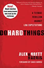 Download Book Do Hard Things: A Teenage Rebellion Against Low Expectations PDF