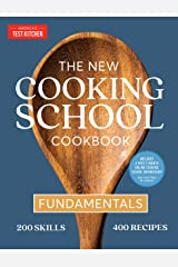 The New Cooking School Cookbook: Fundamentals Kindle Edition