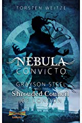 Nebula Convicto. Grayson Steel and the Shrouded Council of London Kindle Edition