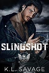 SLINGSHOT (RUTHLESS KINGS MC™ LAS VEGAS CHAPTER (A RUTHLESS UNDERWORLD NOVEL) Book 14) Kindle Edition