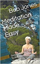 Meditation Made Easy: Simple And Easy Ways To Reconnect With Yourself