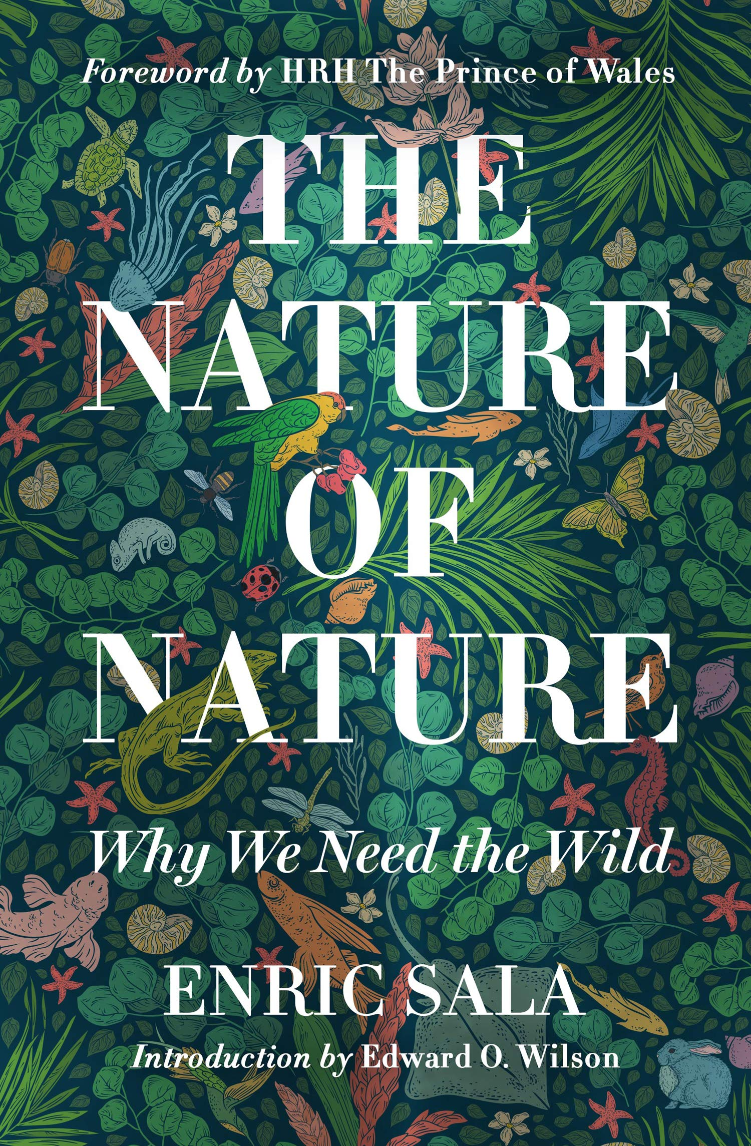 The Nature of Nature: Why We Need the Wild