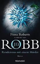 Rendezvous mit einem Mörder: Roman (Eve Dallas 1) (German Edition)