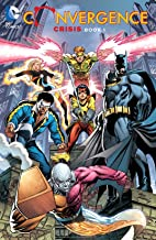 Convergence: Crisis: Book One (Convergence (2015))