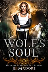 Wolf's Soul: A Shifter Reverse Harem Romance (Guardians of the Fae Realms Book 2) Kindle Edition