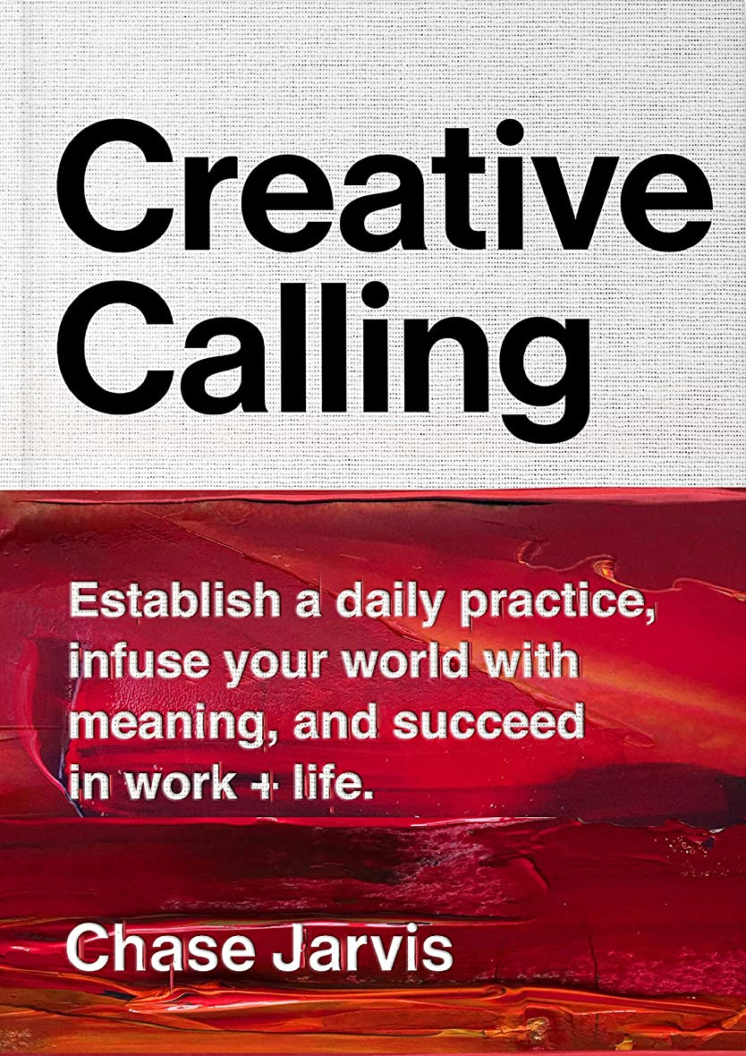 友だち農場濃度Creative Calling: Establish a Daily Practice, Infuse Your World with Meaning, and Succeed in Work + Life (English Edition)