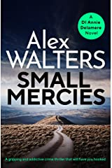 Small Mercies: A gripping and addictive crime thriller that will have you hooked (Detective Annie Delamere Book 1) Kindle Edition