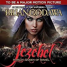 Jezebel: Harlot Queen of Israel: Chronicles of the Watchers, Book 1