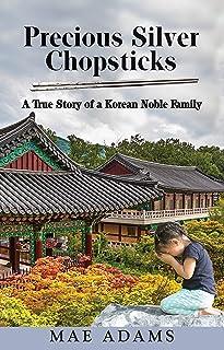 Precious Silver Chopsticks: A True Story of a Korean Noble Family