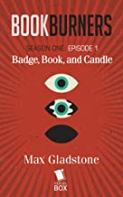 Badge, Book, and Candle (Bookburners Season 1 Episode 1)