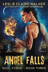 Angel Falls: The Awakened Magic Saga (Soul Forge Book 3) Kindle Edition