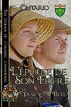 L'épouse de son frère: Livre 2 ~ Ontario ~  français  édition (Les épouses de l'histoire canadienne) (French Edition)