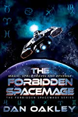 The Forbidden Spacemage (The Forbidden Spacemage Series Book 1) Kindle Edition