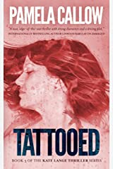 TATTOOED: A Kate Lange Thriller (The Kate Lange Thriller Series Book 3) Kindle Edition