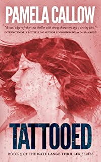 TATTOOED: A Kate Lange Thriller (The Kate Lange Thriller Series Book 3)