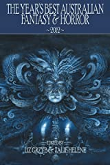 The Year's Best Australian Fantasy and Horror 2012 Kindle Edition