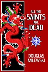 All The Saints Are Dead (Swansong Book 1) Kindle Edition