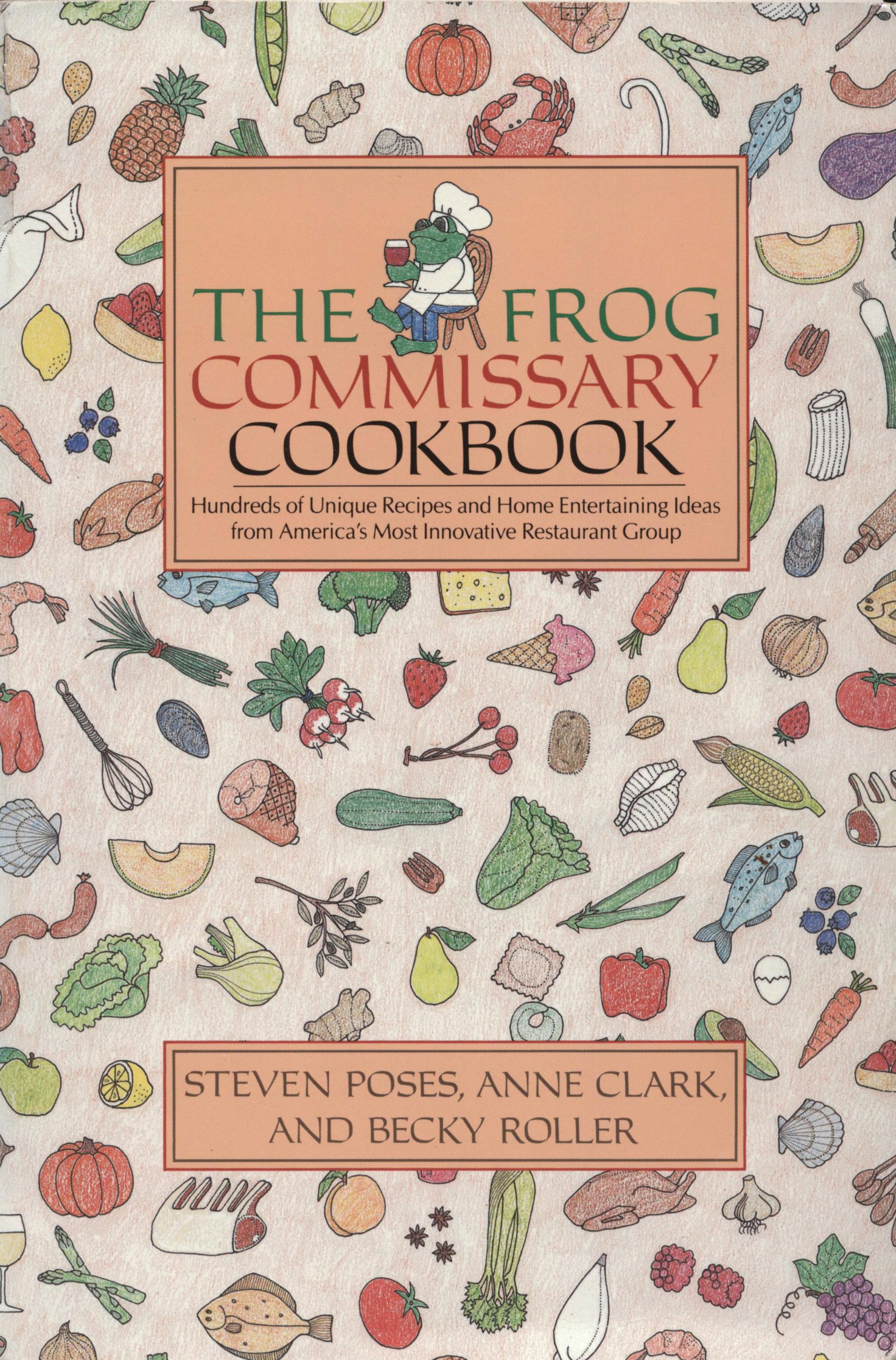 Download The Frog Commissary Cookbook: Hundreds of Unique Recipes and Home Entertaining Ideas from America's Most Innovative Restau...