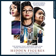 Hidden Figures: The Untold Story of the African-American Women Who Helped Win the Space Race: The Untold Story of the Afri...
