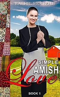Simple Amish Love (Simple Love: Amish Books Series Book 1)