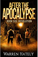 After the Apocalypse Book 6 Resolution: a zombie apocalypse political action thriller (After the Apocalype) Kindle Edition