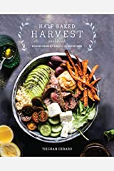 Half Baked Harvest Cookbook: Recipes from My Barn in the Mountains Kindle Edition