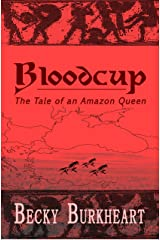 Bloodcup: The Tale of the Last Amazon Queen Kindle Edition