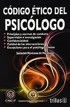 Codigo etico del psicologo / Psychologist Code of Ethics (Spanish Edition)