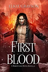 First Blood (Mismatched Mates Book 4) Kindle Edition