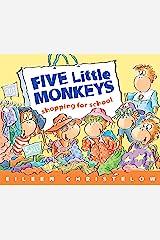 Five Little Monkeys Shopping for School (A Five Little Monkeys Story) Kindle Edition
