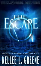 The Escape - A Dystopian Survival Adventure Novel (The Island Series Book 3)