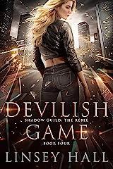 Devilish Game (Shadow Guild: The Rebel Book 4) Kindle Edition