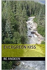 Evergreen Kiss Kindle Edition