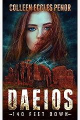 DAEIOS: 140 FEET DOWN - a Dystopian Science Fiction Thriller Kindle Edition