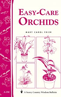 Easy-Care Orchids: Storey's Country Wisdom Bulletin A-250 (Storey Country Wisdom Bulletin)