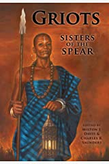 Griots: Sisters of the Spear Kindle Edition