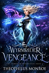 Wyrmrider Vengeance: An Underwater Magic Urban Fantasy (The Fomorian Wyrmriders Book 2) Kindle Edition
