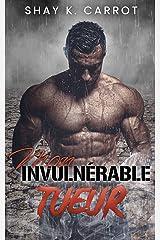 Mon Invulnérable Tueur: Dark Romance Format Kindle
