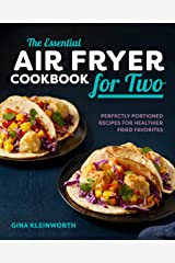 The Essential Air Fryer Cookbook for Two: Perfectly Portioned Recipes for Healthier Fried Favorites Kindle Edition