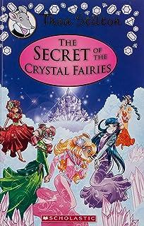 The Secret of the Crystal Fairies (Thea Stilton: Special Edition #7), 7: A Geronimo Stilton Adventure