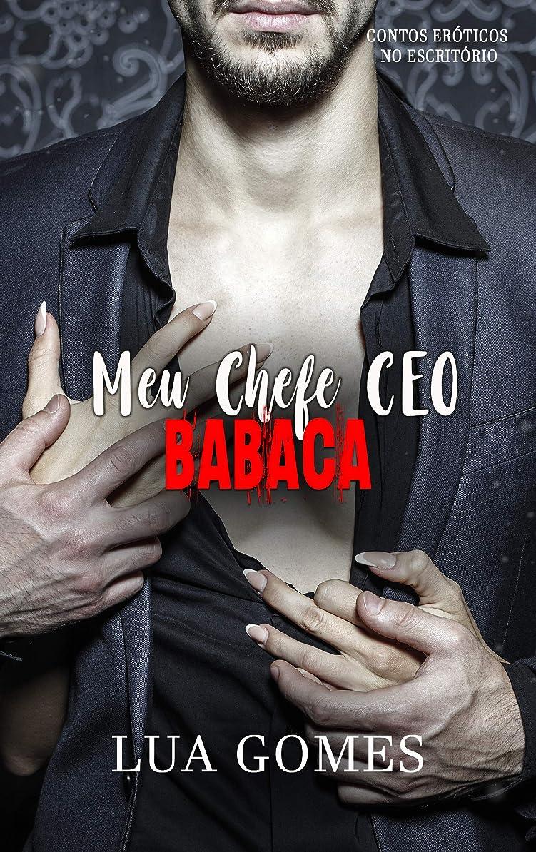 軍隊側溝非公式Meu Chefe CEO Babaca (Contos eróticos no escritório Livro 2) (Portuguese Edition)
