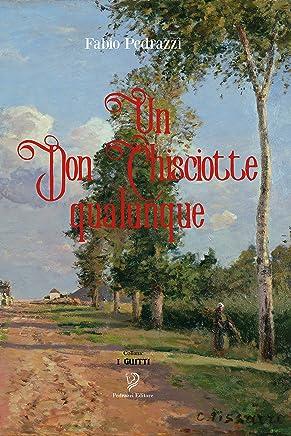 Un Don Chisciotte qualunque (I Guitti Vol. 1)