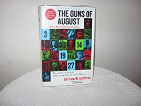 25th Anniversary Edition the Guns of August with a New Preface By the Author