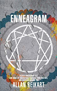 Enneagram: Sacred Enneagram Test and Guide to Understand Yourself, Your Partner, and Everyone Around You